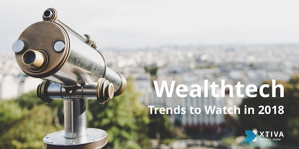 Wealthtech Trends to Watch in 2018
